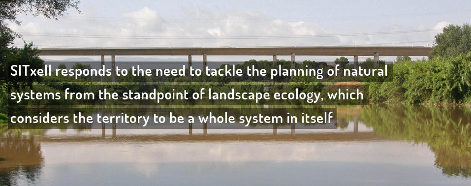 SITxell responds to the need to tackle the planning of natural systems from the standpoint of landscape ecology, which considers the territory to be a whole system in itself